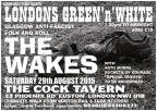 London's Green'n'White! The Wakes benefit night, London Sat 29 Aug